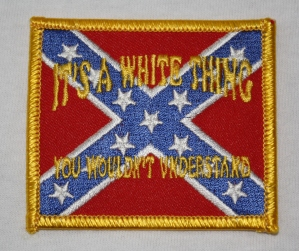 It's a White Thing / You Wouldn't Understand - Rebel Patch