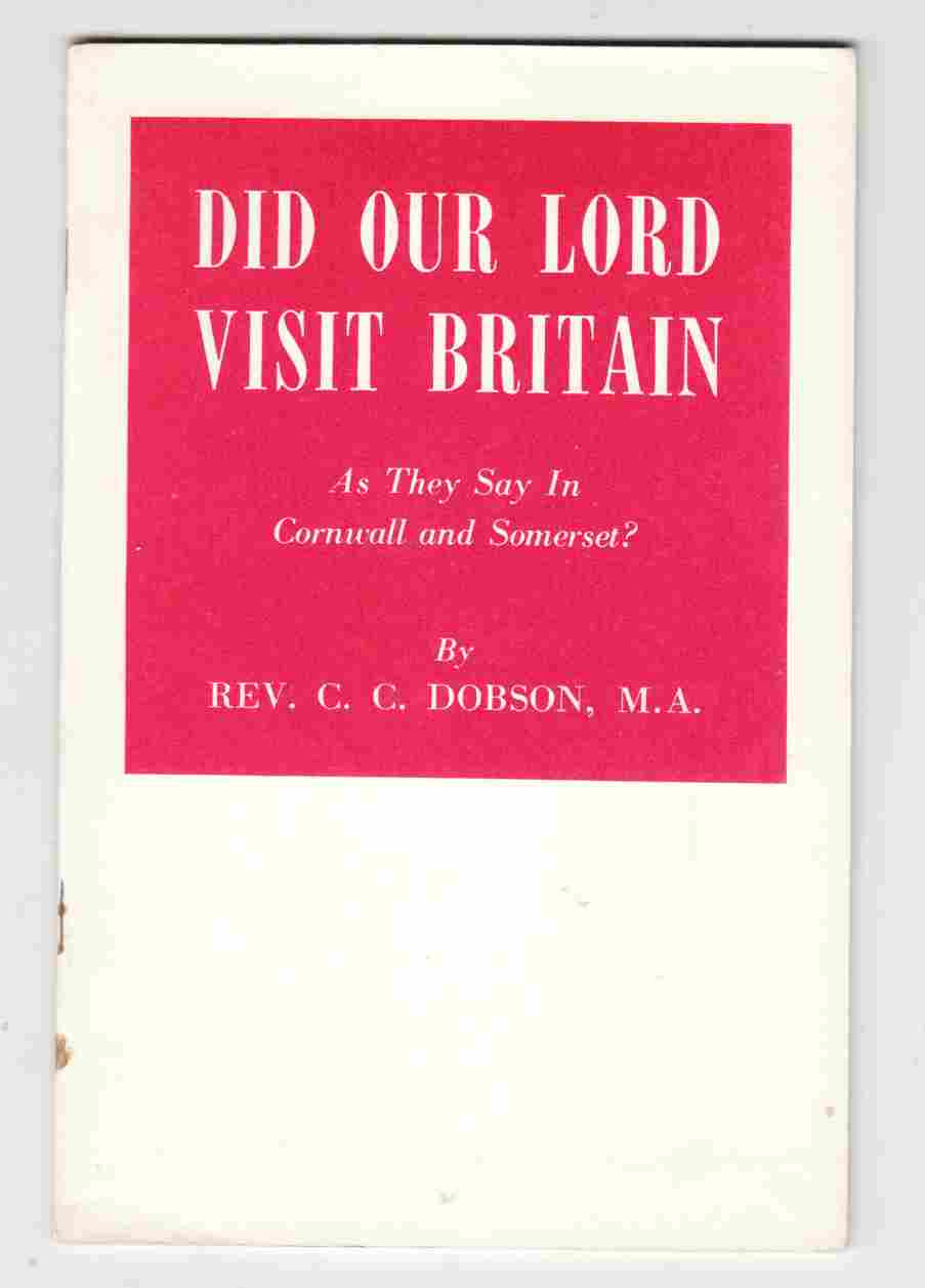 Did Our Lord Visit Britain - As They Say In Cornwall & Somerset